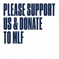 Please support us and donate to MLF